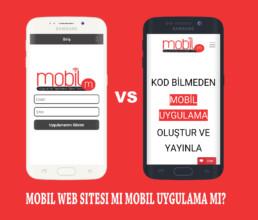 Mobil Web Sitesi mi Mobil Uygulama mı?