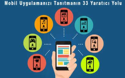 Mobil Uygulamanızı Tanıtmanın 33 Yaratıcı Yolu